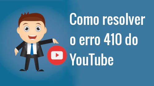 erro 410 do YouTube
