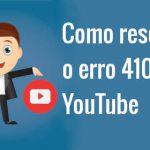 Como resolver o erro 410 do YouTube (Android)