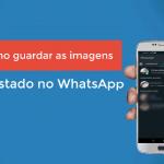 Como guardar as imagens do Estado do WhatsApp dos amigos